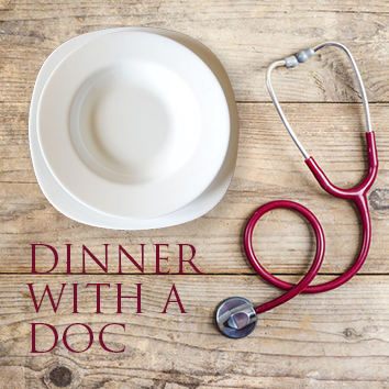 Dinner with a Doc - Thursday, Sept. 19, 2019