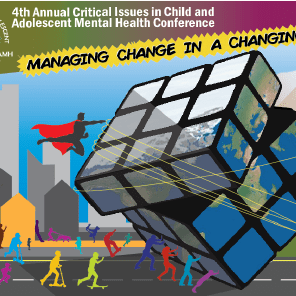 4th Annual Critical Issues in Child & Adolescent Mental Health Conference