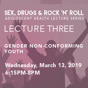 Gender Non-Conforming Youth: Adolescent Health Lecture Series